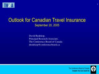 Outlook for Canadian Travel Insurance September 20, 2005