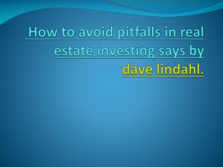 How to avoid pitfalls in real estate investing says by dave