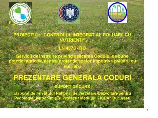 """PROIECTUL: """"CONTROLUL INTEGRAT AL POLUARII CU NUTRIENTI""""  LN 4873 - RO"""
