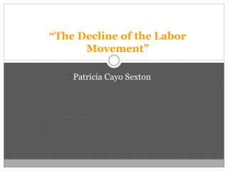 """""""The Decline of the Labor Movement"""""""