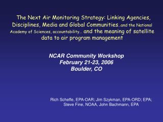 NCAR Community Workshop February 21-23, 2006  Boulder, CO
