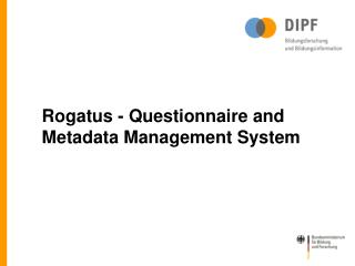 Rogatus - Questionnaire and Metadata Management System