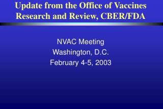 Update from the Office of Vaccines Research and Review, CBER/FDA