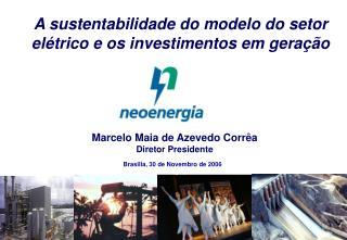 Marcelo Maia de Azevedo Corrêa Diretor Presidente