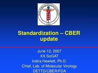 Standardization � CBER update