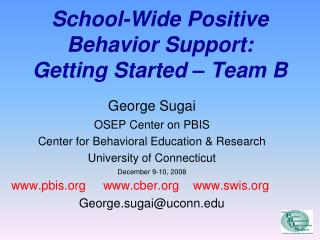School-Wide Positive Behavior Support: Getting Started – Team B