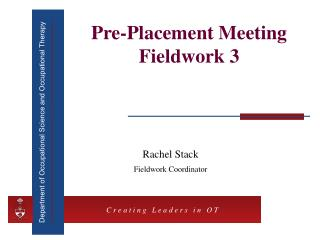 Pre-Placement Meeting Fieldwork 3