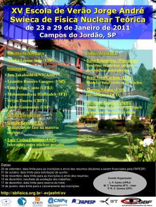 XV Escola de Verão Jorge André Swieca de Física Nuclear Teórica de 23 a 29 de Janeiro de 2011