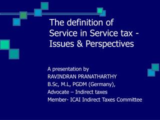 The definition of Service in Service tax - Issues & Perspectives