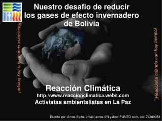 Reacci�n Clim�tica reaccionclimatica.webs Activistas ambientalistas en La Paz