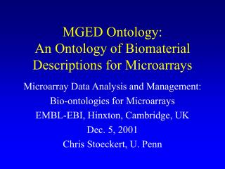 MGED Ontology: An Ontology of Biomaterial Descriptions for Microarrays
