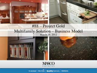 #88 – Project Gold Multifamily Solution – Business Model
