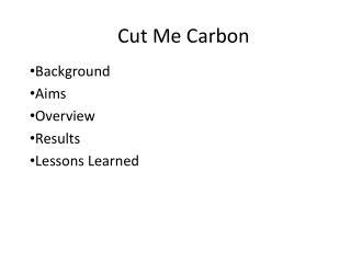 Cut Me Carbon