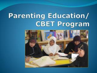 Parenting Education/ CBET Program