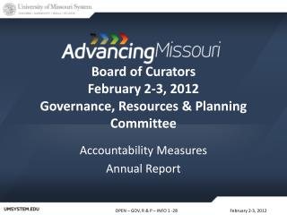 Board of Curators February 2-3, 2012 Governance, Resources & Planning Committee