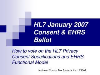 HL7 January 2007 Consent & EHRS Ballot