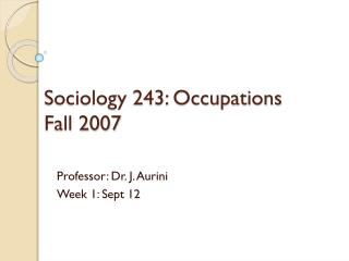 Sociology 243: Occupations Fall 2007