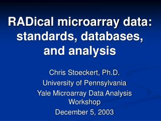RADical microarray data: standards, databases, and analysis