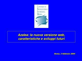 Azalea: la nuova versione web, caratteristiche e sviluppi futuri