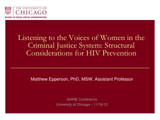 Matthew Epperson, PhD, MSW, Assistant Professor SHINE Conference University of Chicago – 11/16/12