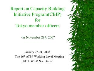 January 22-24, 2008           The 16 th  ATPF Working Level Meeting