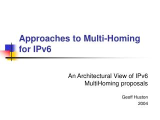 Approaches to Multi-Homing for IPv6