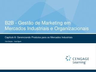 B2B - Gest�o de Marketing em Mercados Industriais e Organizacionais