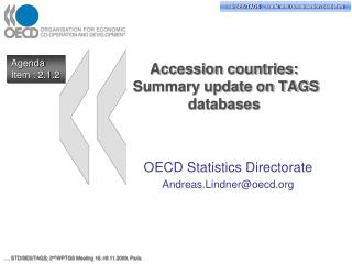 Accession countries:  Summary update on TAGS databases