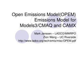 Open Emissions Model(OPEM)  Emissions Model for Models3/CMAQ and CAMX