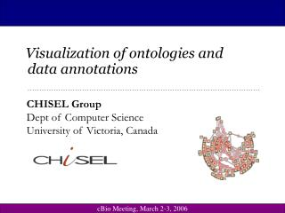 CHISEL Group Dept of Computer Science University of Victoria, Canada