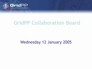 GridPP Collaboration Board