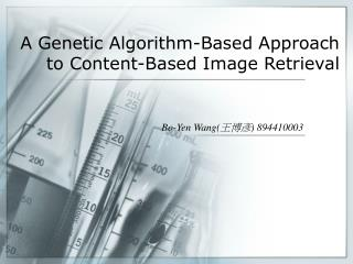 A Genetic Algorithm-Based Approach to Content-Based Image Retrieval