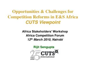 Opportunities & Challenges for Competition Reforms in E&S Africa  CUTS Viewpoint