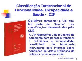 Classificação Internacional de Funcionalidade, Incapacidade e Saúde -  CIF