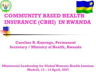COMMUNITY BASED HEALTH INSURANCE (CBHI)  IN RWANDA