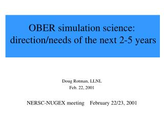 OBER simulation science:  direction/needs of the next 2-5 years