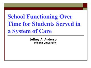 School Functioning Over Time for Students Served in a System of Care