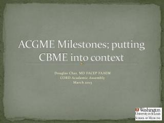 ACGME Milestones; putting CBME into context