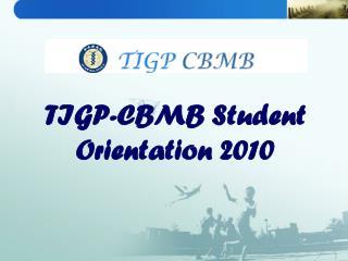 TIGP-CBMB Student Orientation 2010