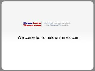 Home Town Times - Start Youro wn  Newspaper Business