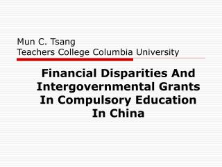 Mun C. Tsang Teachers College Columbia University