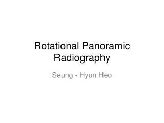 Rotational Panoramic Radiography