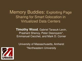 Memory Buddies:  Exploiting Page Sharing for Smart  C olocation in Virtualized Data Centers