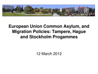 European Union Common Asylum, and Migration Policies: Tampere, Hague and Stockholm Progammes