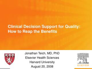 Clinical Decision Support for Quality: How to Reap the Benefits
