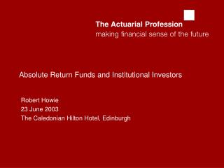 Absolute Return Funds and Institutional Investors