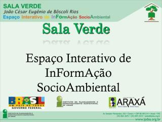 Espaço Interativo de InFormAção SocioAmbiental