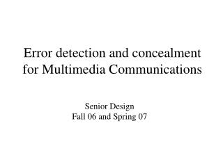 Error detection and concealment for Multimedia Communications