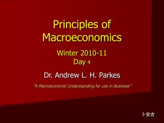 Principles of Macroeconomics Winter 2010-11 Day  4