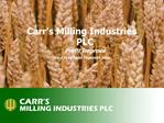 Carr s Milling Industries PLC Profit Improve HALF YEAR TO 28 FEBRUARY 2009